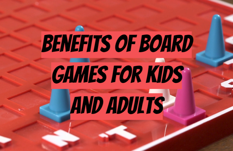 Benefits of Board Games for Kids and Adults
